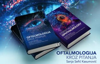 """Objavljen udžbenik """"Oftalmologija kroz pitanja"""" urednice prof.dr. Sanje Sefić - Kasumović"""